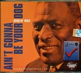 CD image HOWLIN - WOLF / AIN TGONNA BE YOUR DOG
