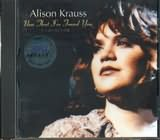 CD image ALISON KRAUSS / NOW THAT I VE FOUND YOU