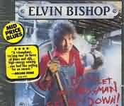 CD image ELVIN BISHOP DON T LET THE BOSSMAN GET