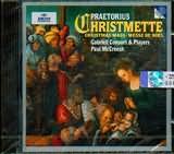 CD image PRAETORIUS / CHRISTMAS MASS / GABRIELI CONSORT AND PLAYERS - PAUL MCCREESH