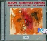 CD image SCHUTZ / CHRISTMAS VESPERS / GABRIELI CONSORT AND PLAYERS - PAUL MCCREESH