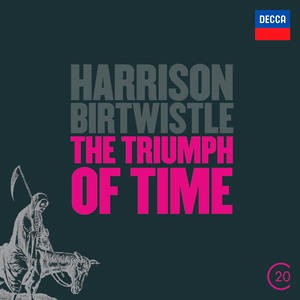 CD image HARRISON BIRTWISTLE / THE TRIUMPH OF TIME - EARTH DANCES - PANIC (20C THE MUSIC OF 20TH CENTURY)