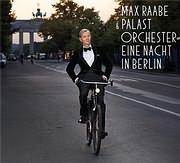 CD image MAX RAABE / A NIGHT IN BERLIN (EINE NACHT IN BERLIN)