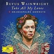 CD image RUFUS WAINRIGHT / TAKE ALL MY LOVES - 9 SHAKESPEARE SONNETS