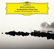 CD image PREGHIERA / RACHMANINOV PIANO TRIOS (GIDON KREMER, DANIIL TRIFONOV, GIERDE DIRVANAUSKAITE)