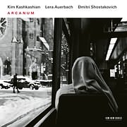 CD image KIM KASHKASHIAN - LERA AUERBACH - SHOSTAKOVICH / ARCANUM