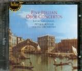 CD image ALBINONI - BELLINI - CIMAROSA - MARCELLO - VIVALDI / FIVE ITALIAN OBOE CONCERTOS