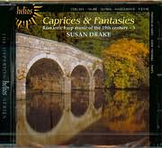 CAPRICES AND FANTASIES / ROMANTIC HARP MUSIC OF THE 19h CENTURY - SUSAN DRAKE