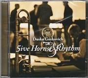 CD image for DUSKO GOYKOVICH / 5IVE HORNS AND RHYTHM