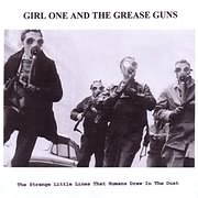CD image GIRL ONE AND THE GREASE GUNS / THE STRANGE LITTLE LINES THAT HUMANS DRAW IN THE DUST