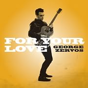 CD image GEORGE ZERVOS / FOR YOUR LOVE