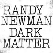 CD Image for RANDY NEWMAN / DARK MATTER (VINYL)