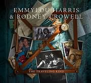 CD image EMMYLOU HARRIS - RODNEY CROWELL / THE TRAVELING KIND