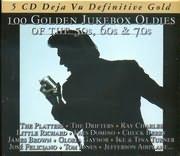 CD image DEJAVU 5 / 100 GOLDEN JUKEBOX OLDIES OF THE 50 / 60 / 70 (5CD)
