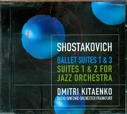 CD image SHOSTAKOVICH / BALLET SUITES 1 - 3 - SUITES 1 - 2 FOR JAZZ ORCHESTRA - DIMITRI KITAENKO