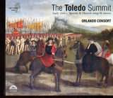 CD image THE TOLEDO SUMMIT / EARLY 16th SPANISH ANDFLEMISH SONG AND MOTETS ORLANDO CONSORT