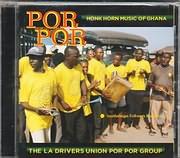 CD image for POR POR / HONK HORN MUSIC OF GHANA - THE LA DRIVERS UNION POR POR GROUP