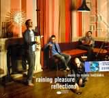 RAINING PLEASURE / <br>REFLECTIONS (MUSIC BY MANOS HADJIDAKIS / <br>����� ����������)