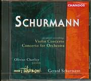 CD image SCHURMANN GERARD / CONCERTO FOR ORCHESTRA AND CONCERTO FOR VIOLIN AND ORCHESTRA / OVIVER CHARLIER VIOLIN