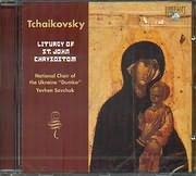TCHAIKOVSKY / <br>LITURGY OF ST JOHN CHRYSOSTOM / <br>SAVCHUK