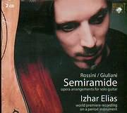 CD image ROSSINI - GIULIANI / SEMIRAMIDE - OPERA ARRANGEMENTS FOR SOLO GUITAR / IZHAR ELIAS - WORLD PREMIERE (2CD)