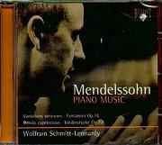 MENDELSSOHN / PIANO MUSIC - VARIATIONS SERIEUSES - FANTAISIES OP 16 - RONDO CAPRICCIOSO - KINDERSTUCKE OP 72