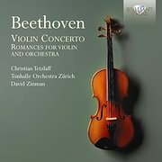 CD image BEETHOVEN / VIOLIN CONCERTO AND ROMANCES (CHRISTIAN TETZLAF, TONHALLE ORCHESTRA ZURICH, DAVID ZINMAN)