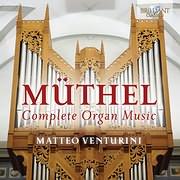 CD image MUTHEL / COMPLETE ORGAN MUSIC (MATTEO VENTURINI)