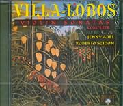 CD image VILLA LOBOS / VIOLIN SONATAS COMPLETE - JENNY ABEL - ROBERTO SZIDON