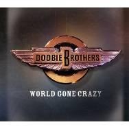 CD + DVD image DOOBIE BROTHERS / WORLD GONE CRAZY (CD + DVD)