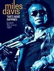 DVD image MILES DAVIS - THAT S WHAT HAPPENED - LIVE IN GERMANY 1987 - (DVD)
