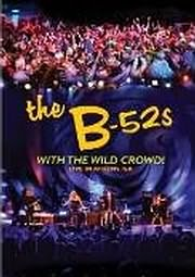 DVD image THE B - 52 s - WITH THE WILD CROWD LIVE IN ATHENS GA - (DVD)