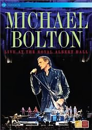 CD image for MICHAEL BOLTON - LIVE AT THE ROYAL ALBERT HALL - (DVD)