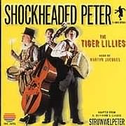 CD + DVD image TIGER LILLIES / SHOCKHEADED PETER (CD + DVD)