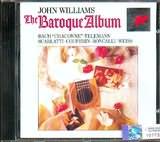 CD image BACH - SCARLATTI - TELEMANN - COUPERIN - RONCALLI - WEISS / JOHN WILLIAMS THE BAROQUE ALBUM