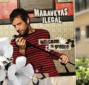 CD image ΚΩΣΤΑΣ ΜΑΡΑΒΕΓΙΑΣ / MARAVEYAS ILEGAL / WELCOME TO GREECE