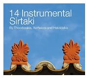 14 INSTRUMENTAL SIRTAKI BY THEOODORAKIS, XARHAKOS AND HATZIDAKIS - (VARIOUS)