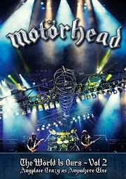 DVD image MOTORHEAD - THE WORLD IS OURS VOL.2 - ANYPLACE CRAZY AS ANYWHERE ELSE - (DVD)