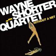CD image WAYNE SHORTER / WITHOUT A NET