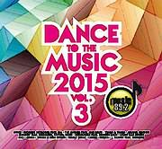 CD image DANCE TO THE MUSIC 2015 VOL.3 - (VARIOUS)