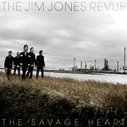 THE JIM JONES REVUE / THE SAVAGE HEART