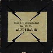 CD image for BLACK REBEL MOTORCYCLE CLUB / WRONG CREATURES (VINYL)