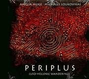 CD image AMELIA MUGE - MICHALES LOUKOVIKAS - MIHALIS LOUKOVIKAS / PERIPLUS - LUSO - HELLENIC WANDERINGS