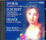 CD image DVORAK - SCHUBERT - FRANCK / SONATINA IN G MAJOR - INTRODUCTION AND VARIATIONS D802 - SONATINA IN A MAJOR