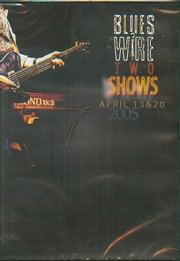 BLUES WIRE TWO SHOWS APRIL 13 AND 20 2005 - (DVD VIDEO)