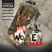 ΤΑΣΟΣ ΙΩΑΝΝΙΔΗΣ / WOMEN IN WAR - CONTEMPORARY OPERA