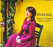DILEK KOC / <br>ΤΡΑΓΟΥΔΙΑ ΤΗΣ ΚΑΠΠΑΔΟΚΙΑΣ - SONGS OF CAPPADOCIA