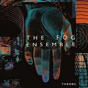 CD image for THE FOG ENSEMBLE / THROBS (LP + CD) (VINYL)
