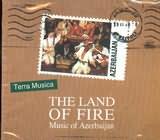 CD image AZERBAIJAN / THE LAND OF FIRE / TERRA MUSICA