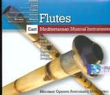 MOUSIKA ORGANA MESOGEIOU / <br>PNEYSTA - FLUTES - (PALESTINI, AIGYPTOS, TOURKIA, ELLADA, ALVANIA, KROATIA)